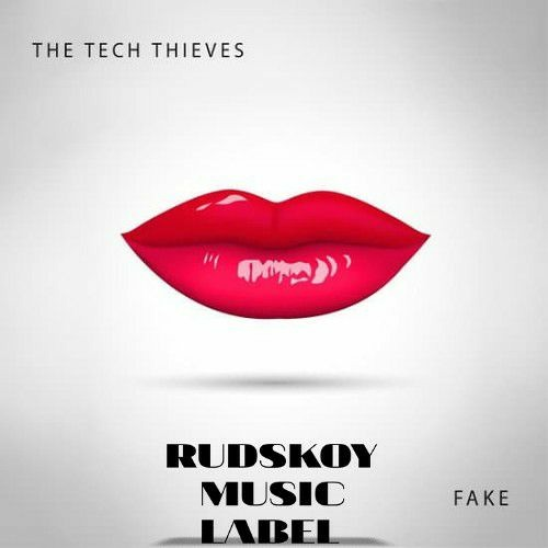THE TECH THIEVES - FAKE (REMIX SLOWED BY RUDSKOY MUSIC LABEL).mp3