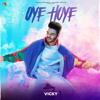 Download Oye Hoye - Vicky Mp3