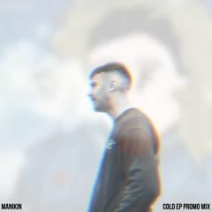 Manikin - Cold EP Promo Mix