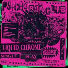 Psycho Boys Club - Liquid Chrome