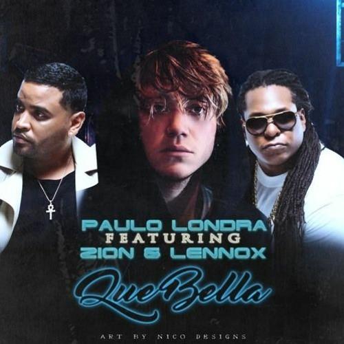 Zion & Lennox, Paulo Londra - QUE BELLA (AUDIO) #BestQuality