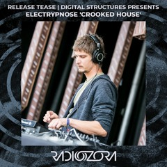 ELECTRYPNOSE - Crooked House   Digital Structures presents   Release Tease   03/07/2021