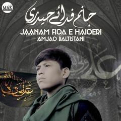Amjad Baltistani  Jaanam Fida e Haideri  | Original By Sadiq Hussain   Mola Ali A.s Manqabat 2021