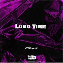 FifthElementRJ- Long Time (Produced By Brandonthepro)