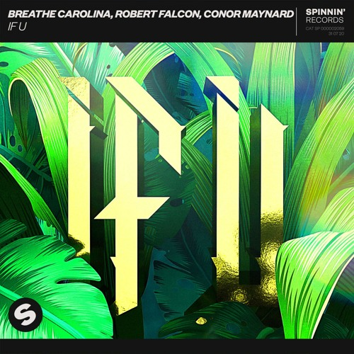 Breathe Carolina, Robert Falcon, Conor Maynard – IF U [OUT NOW]