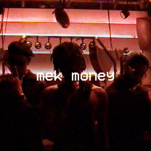 Mek Money (feat. Projexx)