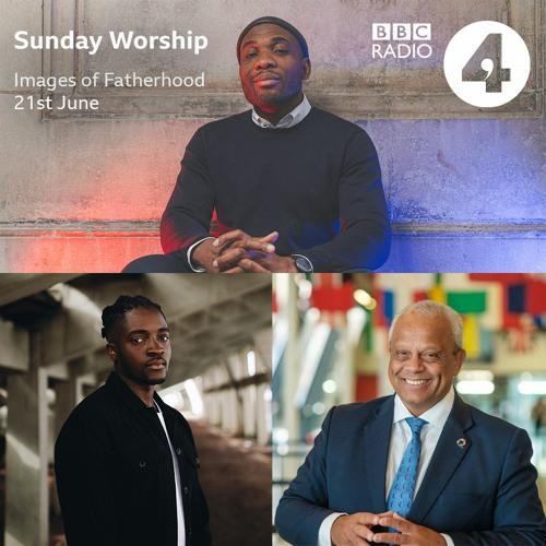 Images of Fatherhood Sunday Worship 21.06.20 BBC Radio 4