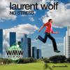 Download Laurent Wolf - No Stress (Original Dub Mix) Mp3