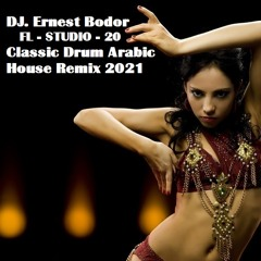 FL Classic Drum Arabic House Remix 2021
