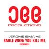 Jerome Isma-Ae - Smile When You Kill Me (Shik Stylko Remix)