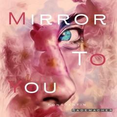 Mirror To You (Original Mix)