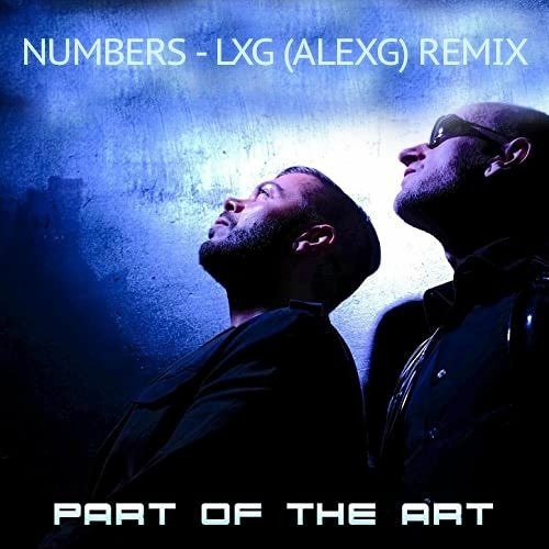 Part Of The Art - Numbers - LXG (AlexG) Remix