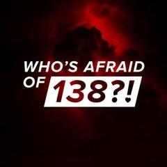 Who's Afraid of 138?! PrimeauX Mix