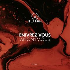 ELD001 - Enivrèz Vous - Anonymous EP