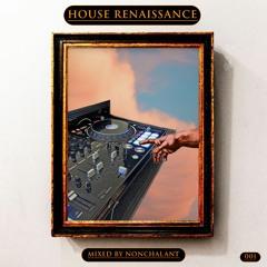 House Renaissance Mix 001