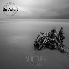 Moe Turk - Endless (Original Mix)