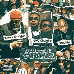 Larry Gaaga ft. Umu Obiligbo & Davido - Doubting Thomas
