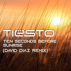 Tiesto - Ten Seconds Before Sunrise(David Diaz Remix)