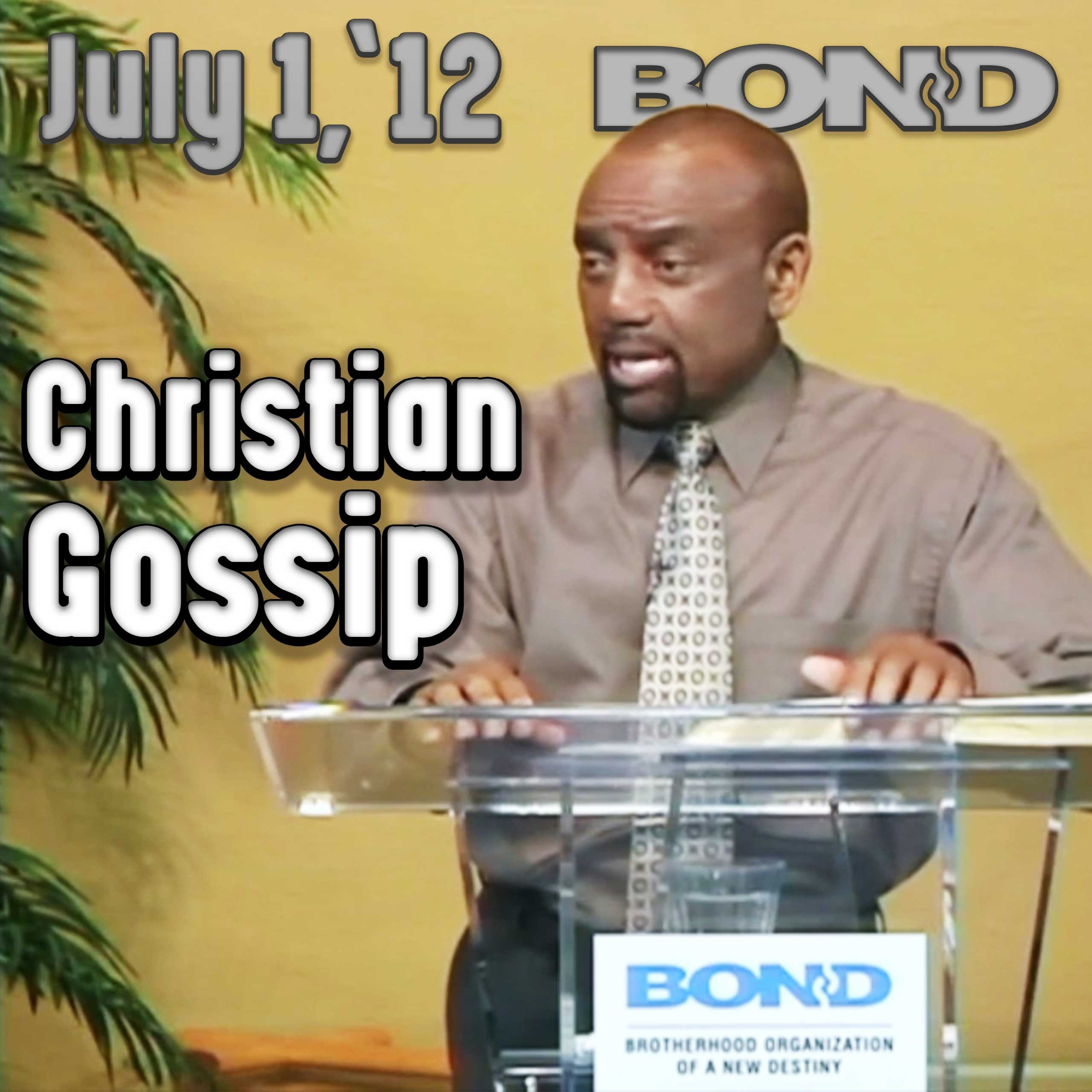 07/01/12 Why Do Christians Gossip? (Archive Sunday Service)