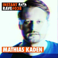 MATHIAS KADEN @ Instant Rave #038 w/ Paracou Agency