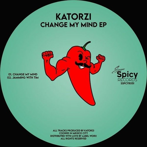 KATORZI - Change My Mind EP [Super Spicy Records]