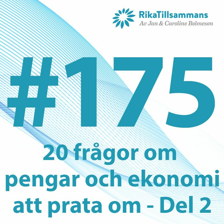 #175 - Brist vs överflöd   20 frågor om pengar och ekonomi att diskutera - Del 2 av 2
