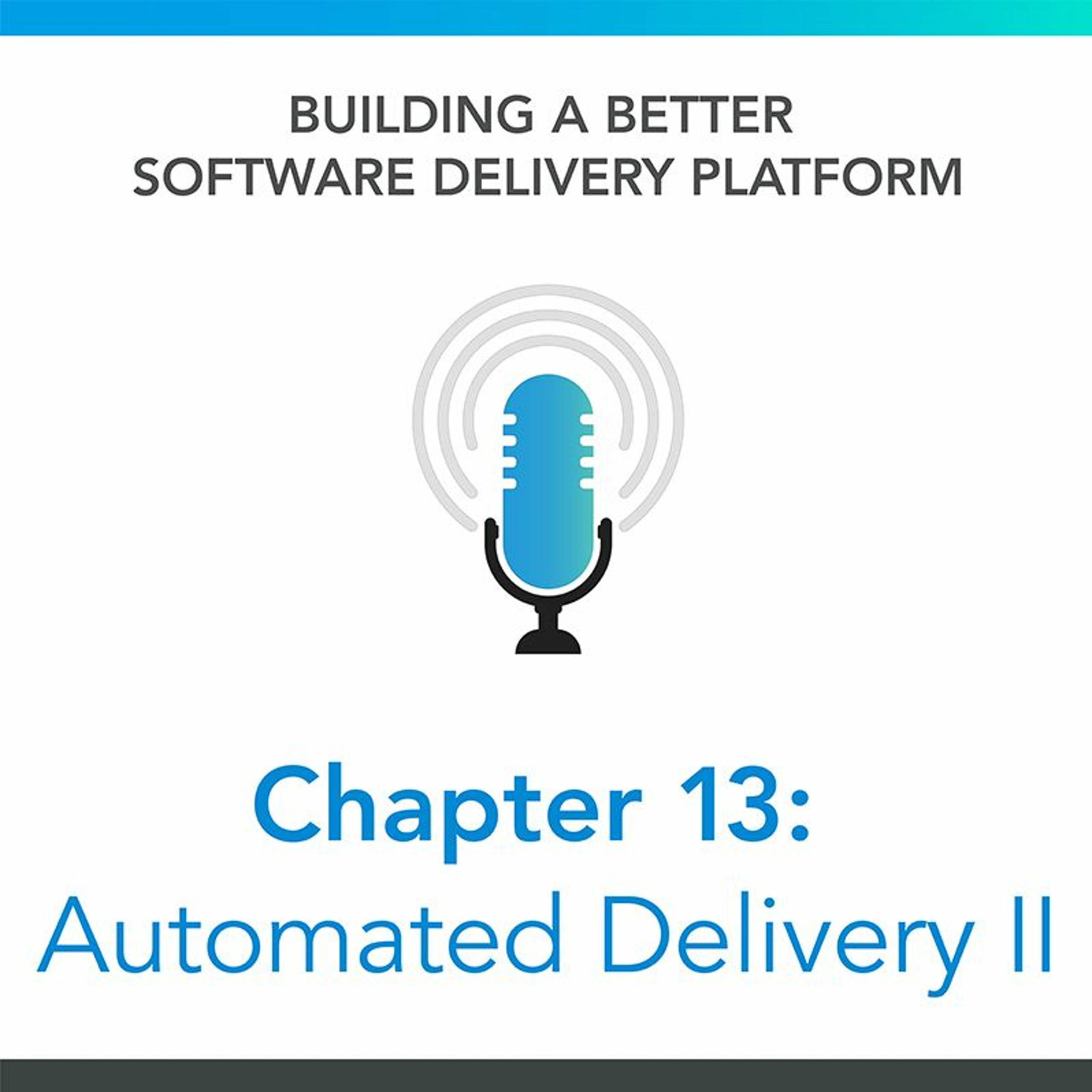 Chapter 13: Software Delivery Automation II