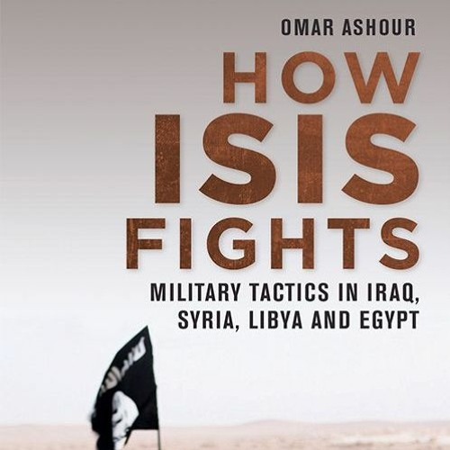 How Isis Fights: Military Tactics in Iraq, Syria, Libya and Egypt