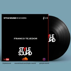 Franco Tejedor - Style Sound in sessions #11