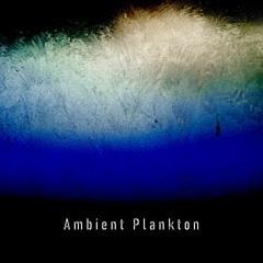 "Free Download Album ""Ambient Plankton"""