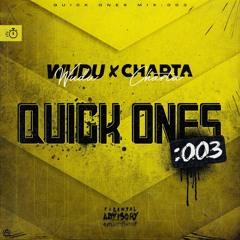 QUICK ONES: 003 W/ CHARTA