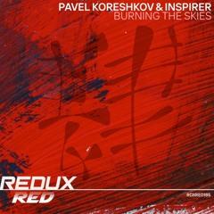 Pavel Koreshkov & Inspirer - Burning The Skies [Extended Mix]
