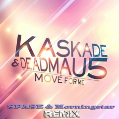 Kaskade - Move For Me (SPASE & Morningstar Remix)