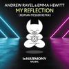 Andrew Rayel & Emma Hewitt - My Reflection (Roman Messer Remix)