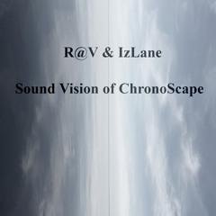 IzLane & R@V - Sound Vision of ChronoScape