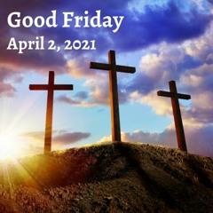 Good Friday - April 2nd, 2021