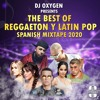 DJ OXYGEN - BEST OF REGGAETON Y LATIN POP 2020 TOP HIT SPANISH SONGS MIXTAPE