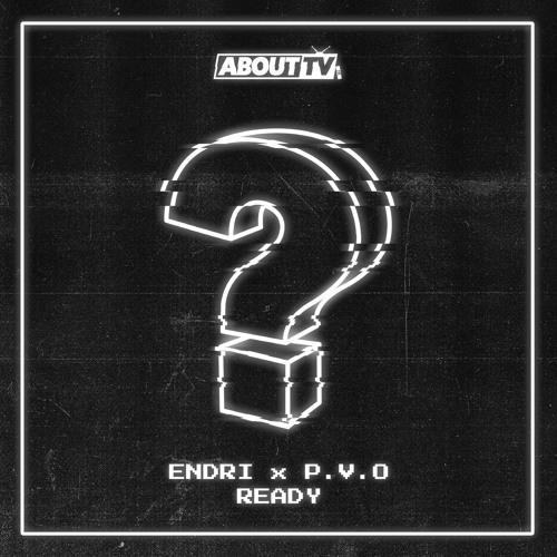 Endri X P.V.O - Ready