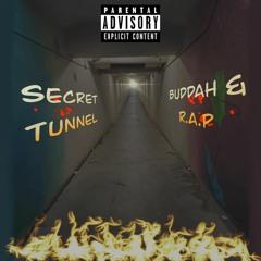 Secret Tunnel (R.A.P & Buddah)