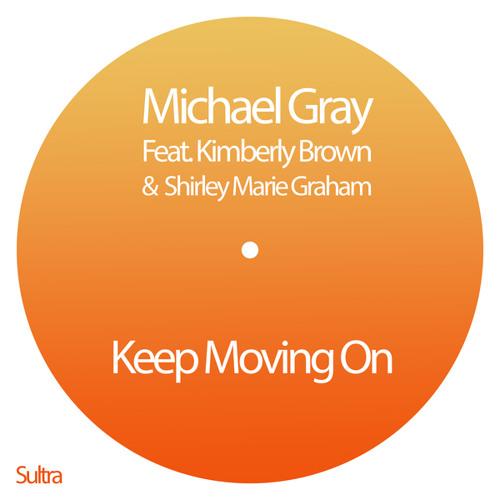 Keep Moving On (Michael Gray Glitterbox Dub Mix) [feat. Kimberley Brown & Shirley Marie Graham]