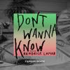 Don't Wanna Know (Fareoh Remix) [feat. Kendrick Lamar]