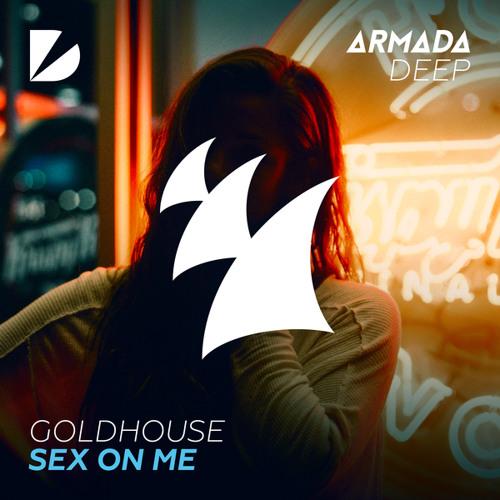 GOLDHOUSE - Sex On Me