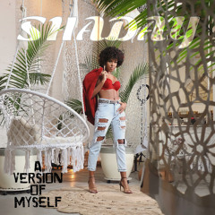 A VERSION OF MYSELF - SHADAY