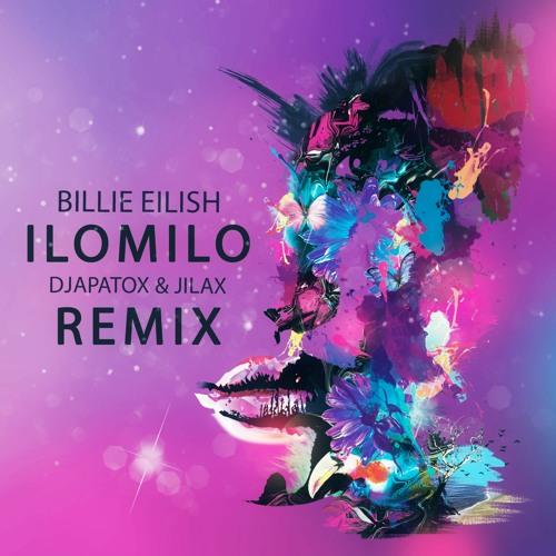 Billie Eilish - Ilomilo (Djapatox & Jilax Remix) [Free Download]