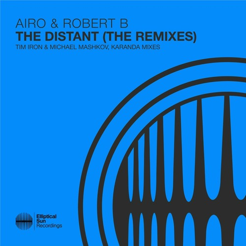 Airo & Robert B - The Distant [The Remixes]