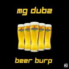 MG DUBZ - Beer Burp