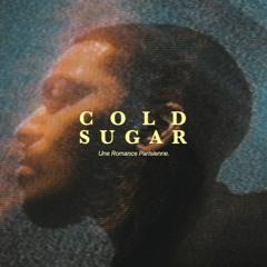 Cold Sugar