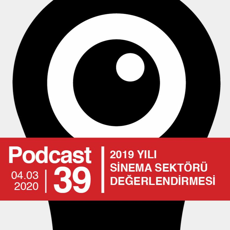 EP39 / 2019 Yılı Sinema Sektörü Değerlendirmesi
