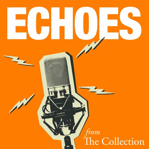 Echoes from The Collection