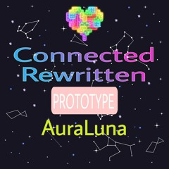 Connected Rewritten (Hydelic Cover) -PROTOTYPE-
